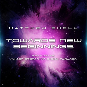 MATTHEW SHELL, Towards New Beginnings