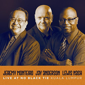 JEREMY MONTEIRO JAY ANDERSON LEWIS NASH, Live at No Black Tie Kuala Limpur