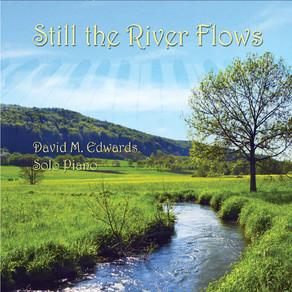 DAVID M. EDWARDS, Still The River Flows