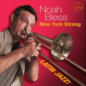 NOAH BLESS, New York Strong - Latin Jazz!