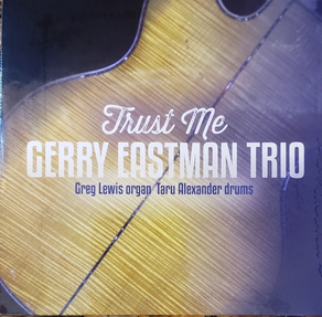 GERRY EASTMAN TRIO, Trust Me