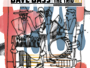 DAVE BASS, The Trio, Vol. 1