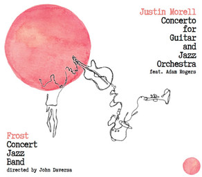 JUSTIN MORELL, Concerto for Guitar and Jazz Orchestra