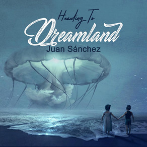 "JUAN SANCHEZ, ""Heading To Dreamland"""