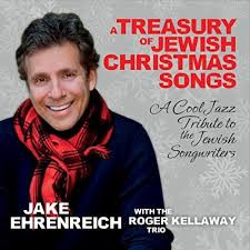 JAKE EHRENREICH WITH THE ROGER KELLAWAY TRIO, A Treasury of Jewish Christmas Songs