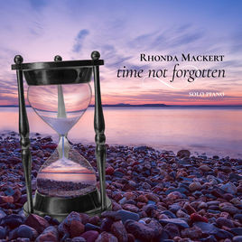 RHONDA MACKERT, Time Not Forgotten