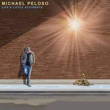 MICHAEL PELOSO, Life's Little Accidents