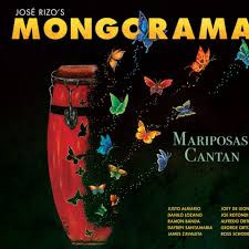 JOSE RIZO'S MONGORAMA, Mariposas Cantan