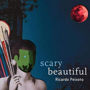 RICARDO PEIXOTO, Scary Beautiful