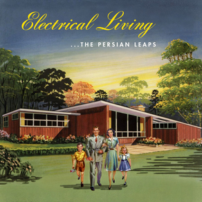 THE PERSIAN LEAPS, Electrical Living