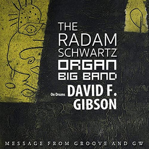 THE RADAM SCHWARTZ ORGAN BIG BAND, Message from Groove and GW