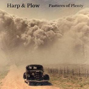 "HARP & PLOW, ""Pastures of Plenty"""