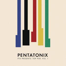 PENTATONIX, PTX Presents: Top Pop, Vol. 1