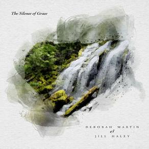 DEBORAH MARTIN & JILL HALEY, The Silence of Grace