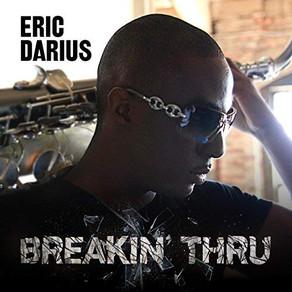 ERIC DARIUS, Breakin' Thru