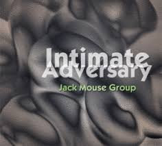 JACK MOUSE GROUP, Intimate Adversary