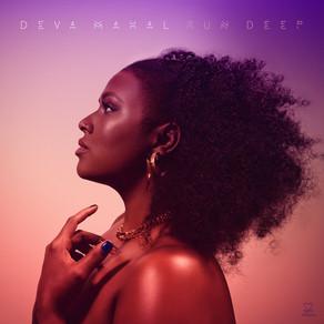 DEVA MAHAL, Run Deep