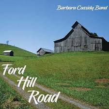 BARBARA CASSIDY BAND, Ford Hill Road