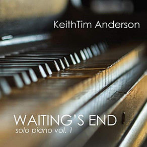 KEITHTIM ANDERSON, Waiting's End, Solo Piano Vol. 1