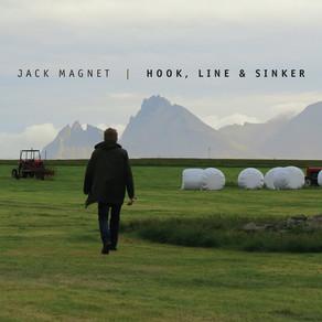 """JACK MAGNET, """"Hook, Line & Sinker"""""""