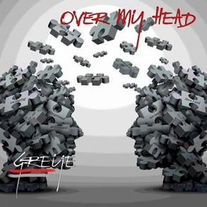 "GREYE, ""Over My Head"""