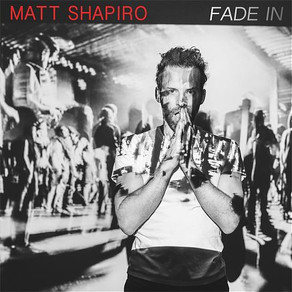 MATT SHAPIRO, Fade In