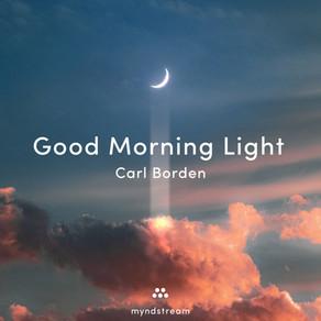 "CARL BORDEN, ""Good Morning Light"""