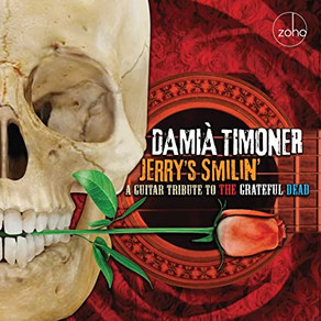 DAMIA TIMONER, Jerry's Smilin: A Guitar Tribute to the Grateful Dead