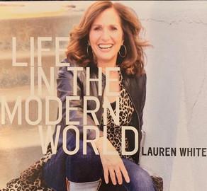LAUREN WHITE, Life in the Modern World