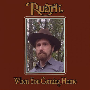 RUARK, When You Coming Home