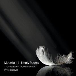 HEIDI BREYER, Moonlight in Empty Rooms