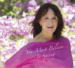 SUE ANNE GERSHENZON, You Must Believe in Spring