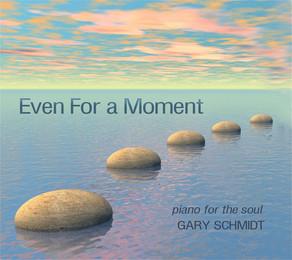 GARY SCHMIDT, Even For a Moment