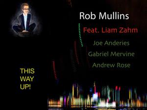 ROB MULLINS, This Way Up!