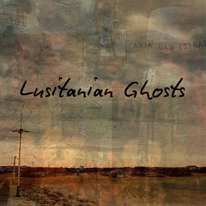 LUSITANIAN GHOSTS