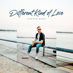 "JUSTIN MAKI, ""Different Kind of Love"""