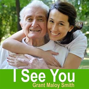 """GRANT MALOY SMITH, """"I See You"""""""