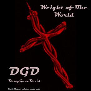 "DAWGGONEDAVIS, ""Weight of the World"""