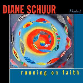 DIANE SCHUUR, Running on Faith