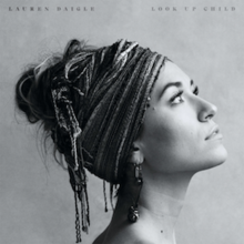 LAUREN DAIGLE, Look Up Child (Article)