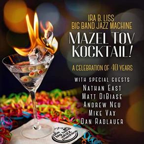 IRA B. LISS BIG BAND JAZZ MACHINE, Mazel Tov Kocktail!