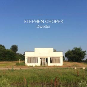 STEPHEN CHOPEK, Dweller