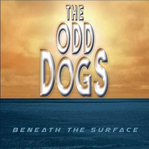 THE ODD DOGS, Beneath The Surface