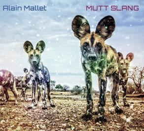 ALAIN MALLET, Mutt Slang