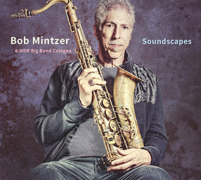 BOB MINTZER & WDR BIG BAND COLOGNE, Soundscapes