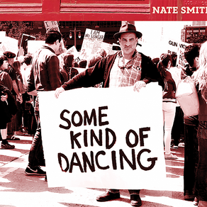 NATE SMITH, Some Kind of Dancing