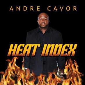 "ANDRE CAVOR, ""Heat Index"""