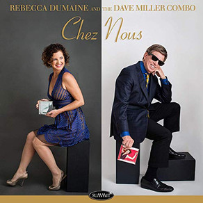 REBECCA DUMAINE and the DAVE MILLER COMBO, Chez Nous