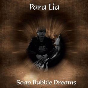 PARA LIA, Soap Bubble Dreams