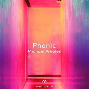 "MICHAEL WHALEN, ""Phonic"""